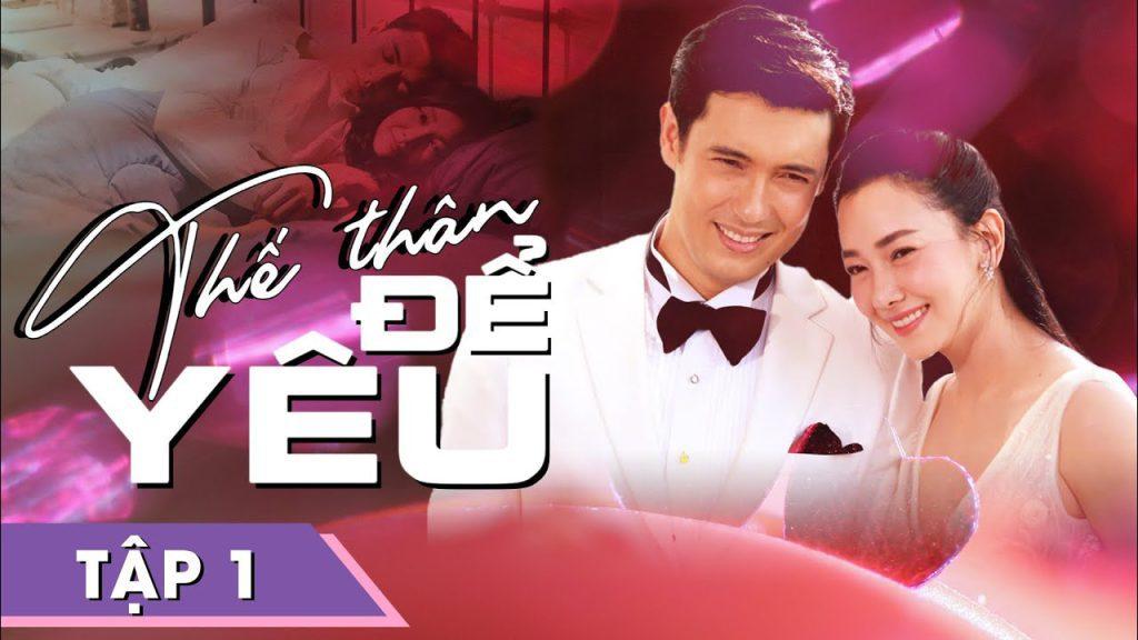 Phim Thái Lan THẾ THÂN ĐỂ YÊU